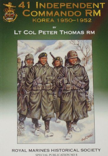 41 Independent Commando RM, Korea 1950-1952, by Lt Col Peter Thomas